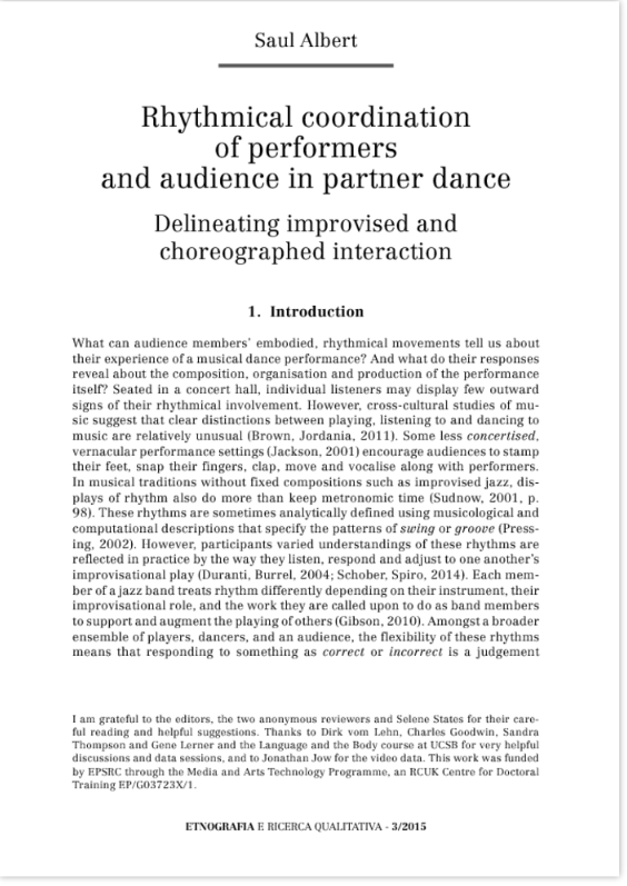 "Saul Albert, Rhythmical coordination of performers and audience in partner dance. Delineating improvised and choreographed interaction, in ""Etnografia e ricerca qualitativa"" 3/2015, pp. 399-428, doi: 10.3240/81723"